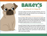 """BAILEYS"" Full Spectrum Hemp Derived CBD Oil For Pets 
