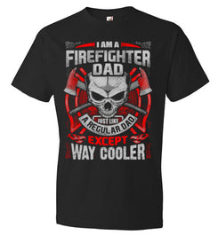 Firefighter Dad, but Cooler- Tee