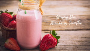 Glowing Skin Strawberry Smoothie