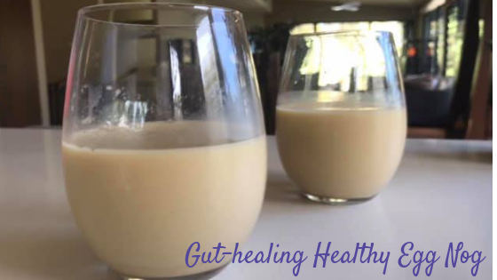 Gut-healing Healthy Egg Nog