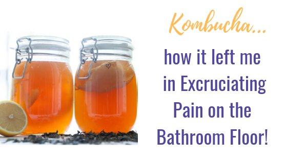 My Excruciatingly Painful Experience with Kombucha!