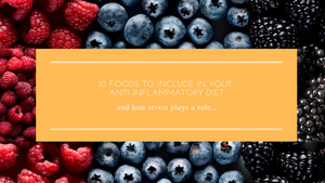 10 Foods to Include in Your Anti-Inflammatory Diet