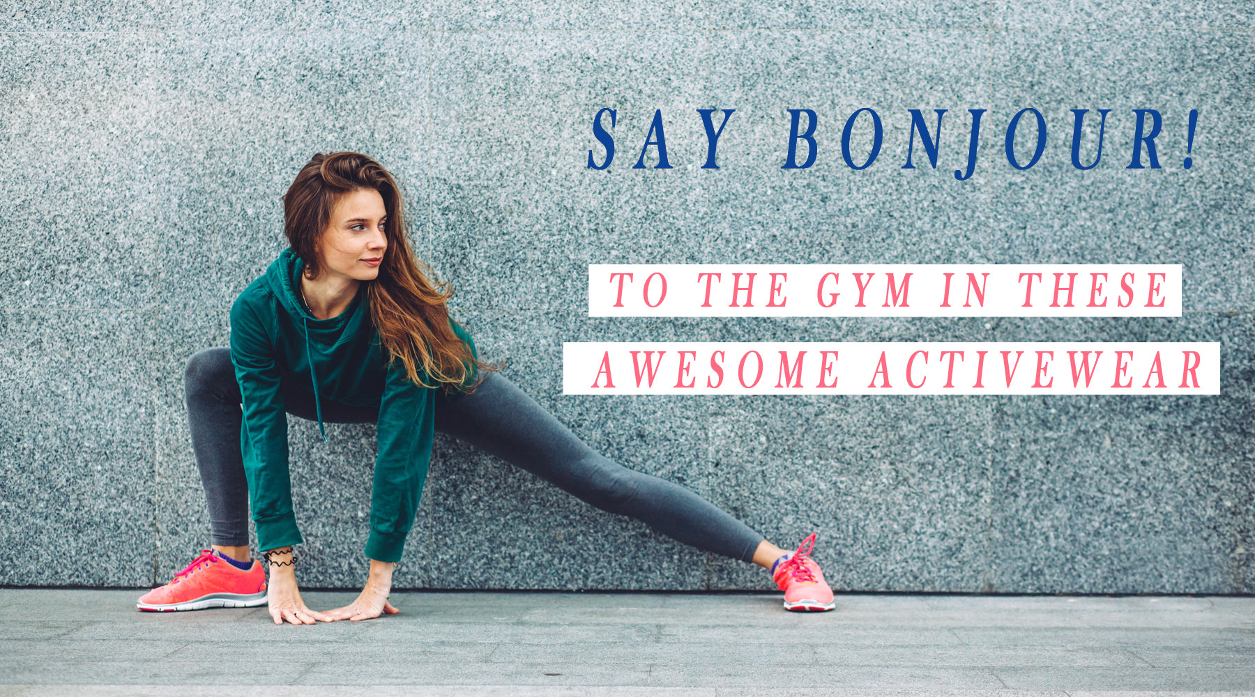 SAY BONJOUR TO THE GYM IN THESE AWESOME ACTIVEWEAR!