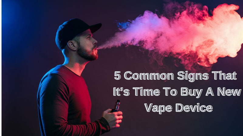 Common Signs That It's Time To Buy A New Vape Device