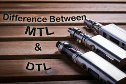 Understanding The Differences Between MTL And DTL Vaping