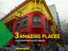3 Amazing places for shopping inside Brazil