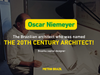 Oscar Niemeyer  the Brazilian architect who was named 20th century architect!