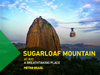 Sugarloaf Mountain in Rio a breathtaking place