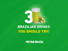 3 Brazilian drinks you should try!