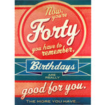 40th Birthday Card - You Have to Remember