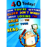 Humorous 40th Birthday Card - 40 Today!