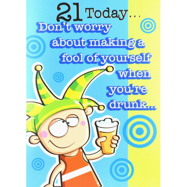 Humorous 21st Birthday Card - When You're Drunk