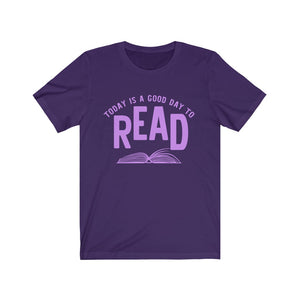 Today is a Good Day to Read Unisex Jersey Short Sleeve Tee