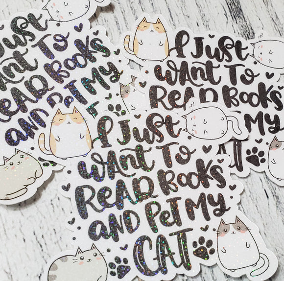 I Just Want to Read Books and Pet My Cat Sticker - Planner Sticker - Computer Decal - Sparkly Sticker