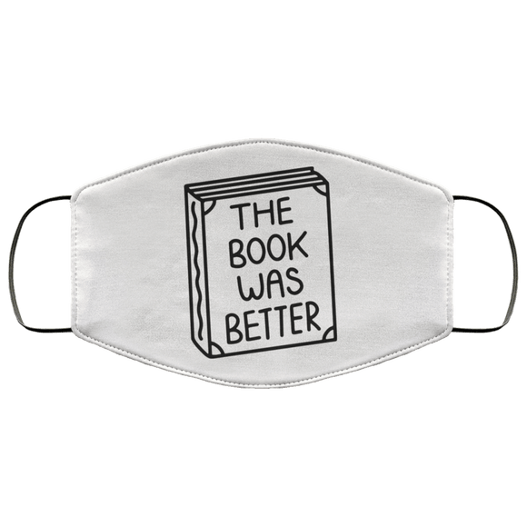 The Book Was Better FMA Face Mask - bibliophileprints