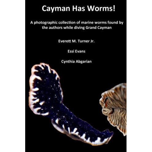 Cayman Has Worms! by Turner, Evans, Abgarian