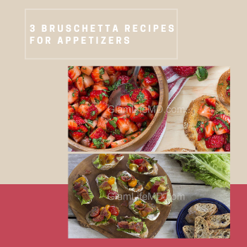 3 Bruschetta Recipes for Appetizers