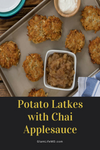 Potato Latkes With Chai Applesauce