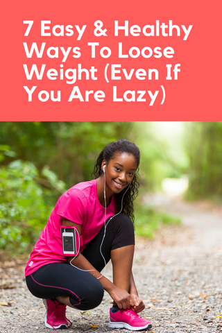 7 easy and healthy ways to loose weight