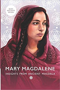 Mary Magdalene: Insights from Ancient Magdala (Black & White Edition)