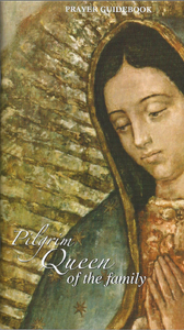 Pilgrim Queen of the Family Prayer Guidebook