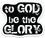 """To God Be The Glory"" Sticker"