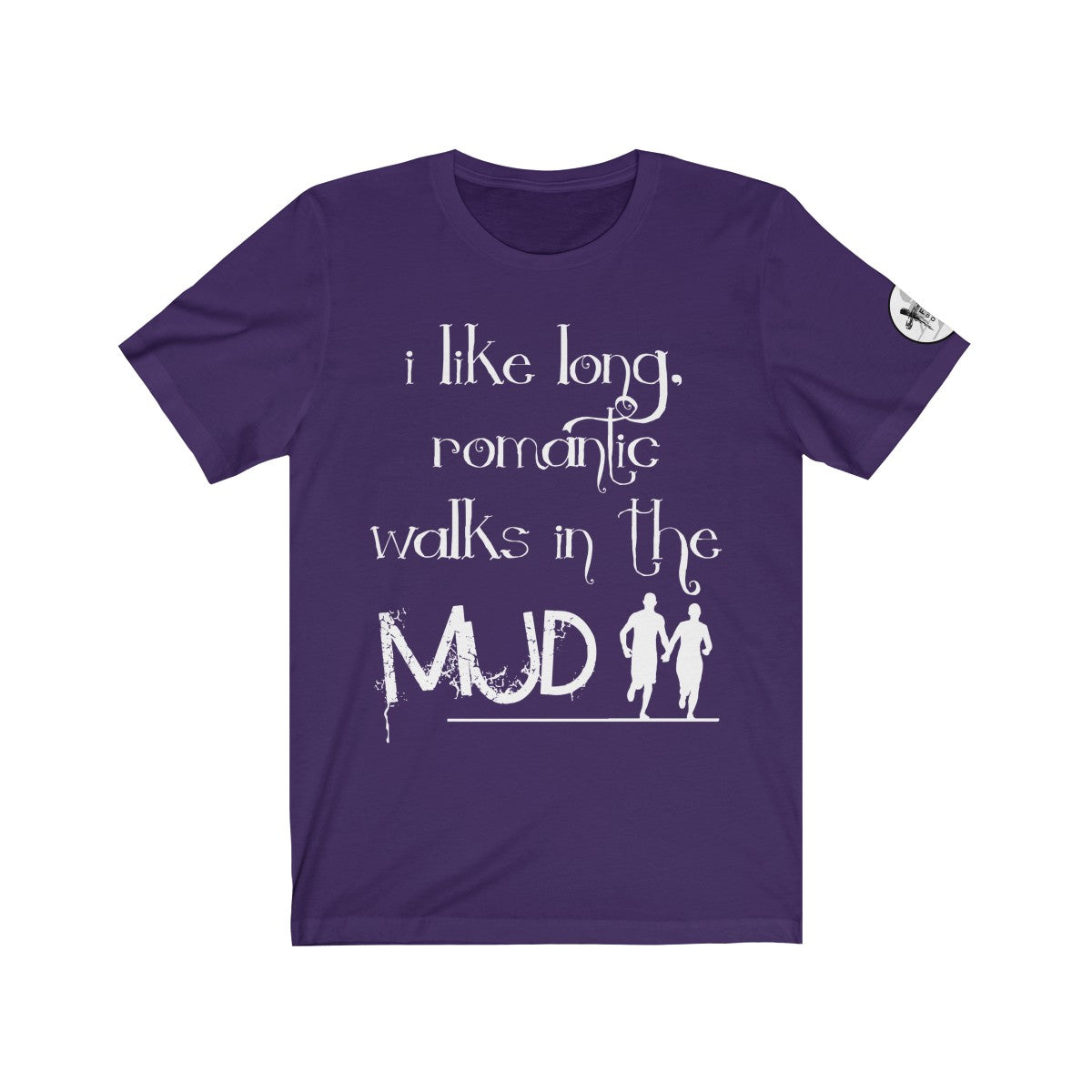 "Unisex ""Romantic Walks in the Mud"" Tee"