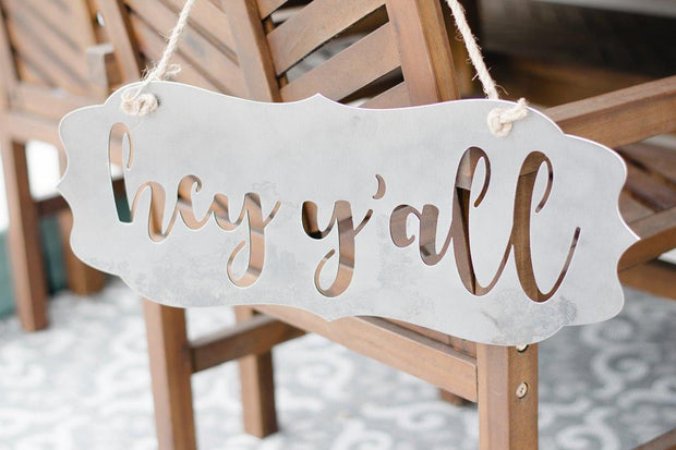 Metal 'Hey Y'all' Sign - Graefic Design