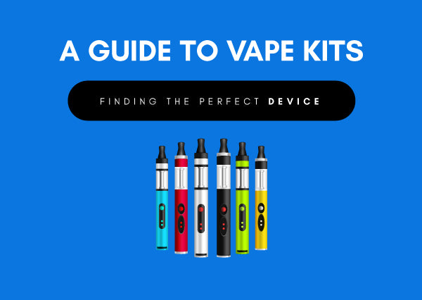 A Guide to Vape Kits: Finding the Perfect Device