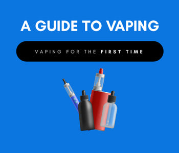 A Guide to Vaping: Vaping for the First Time