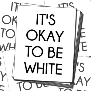 50X Okay to be White