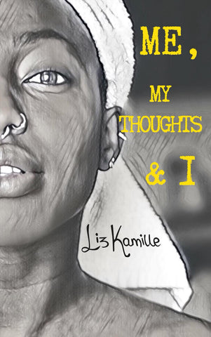 Book - Me, My Thoughts & I by Liz Kamille. Poems and Thoughts.