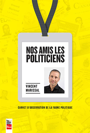 Nos amis les politiciens