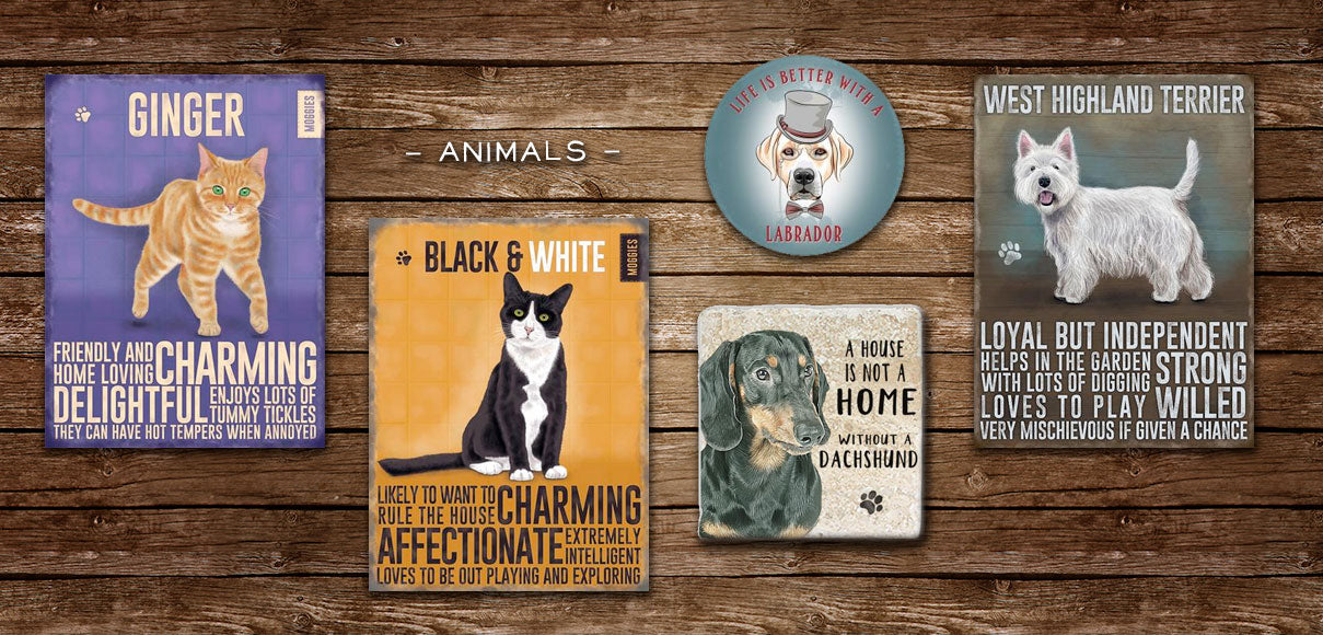 Animal lover range of products. Wide range of cat and dog metal sign products.