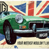 MGB - Your Mother Wouldn't Like It