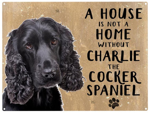 House is not a home - Cocker Spaniel Black - Personalised