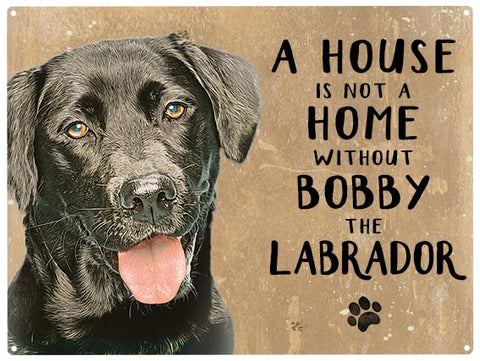 House is not a home - Labrador Black - Personalised