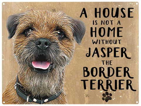 House is not a home - Border Terrier - Personalised