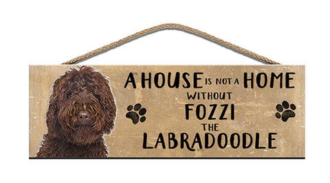 Wooden Sign - House is not a home - Brown Labradoodle - Personalised