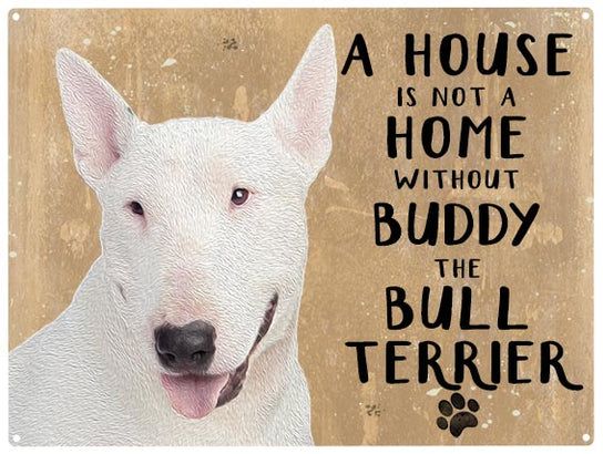 House is not a home - Bull Terrier - Personalised
