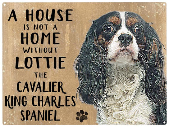 House is not a home - Cavalier King Charles Spaniel - Personalised