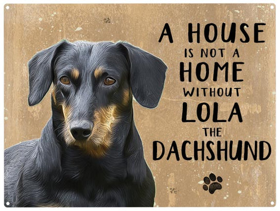 House is not a home - Dachshund- Personalised