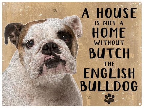 House is not a home - English Bulldog - Personalised