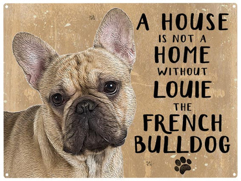 House is not a home - French Bulldog - Personalised