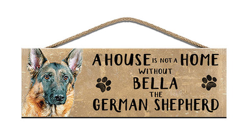 Wooden Sign - House is not a home - German Shepherd - Personalised