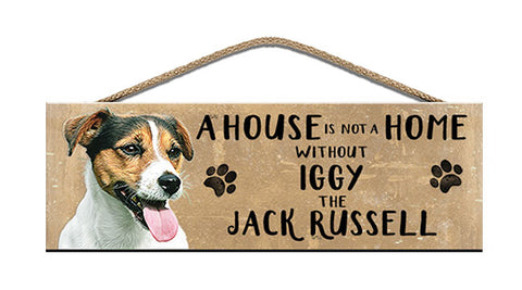 Wooden Sign - House is not a home - Jack Russell - Personalised