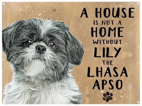 House is not a home - Lhasa Apso - Personalised