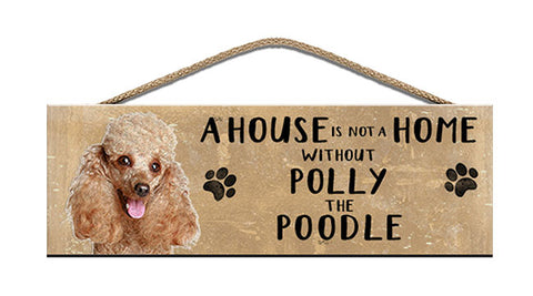 Wooden Sign - House is not a home - Poodle - Personalised