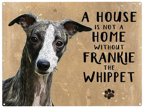 House is not a home - Whippet - Personalised