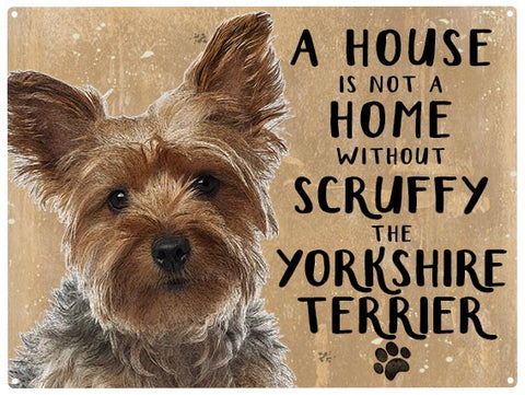House is not a home - Yorkshire Terrier - Personalised